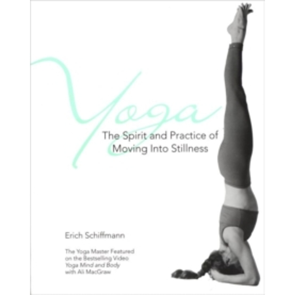 Yoga The Spirit And Practice Of Moving Into Stillness by Erich Schiffmann (Paperback, 1996)