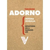 Minima Moralia: Reflections on a Damaged Life by Theodor W. Adorno (Paperback, 2005)