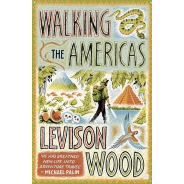 Walking the Americas : `A wildly entertaining account of his epic journey' Daily Mail