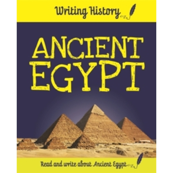 Ancient Egypt (Writing History) Hardcover – Illustrated