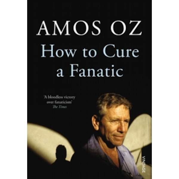 How to Cure a Fanatic by Amos Oz (Paperback, 2012)