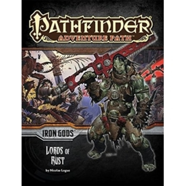 Lords of Rust Pathfinder Adventure Path 86 Iron Gods Part 2 Lords of Rust