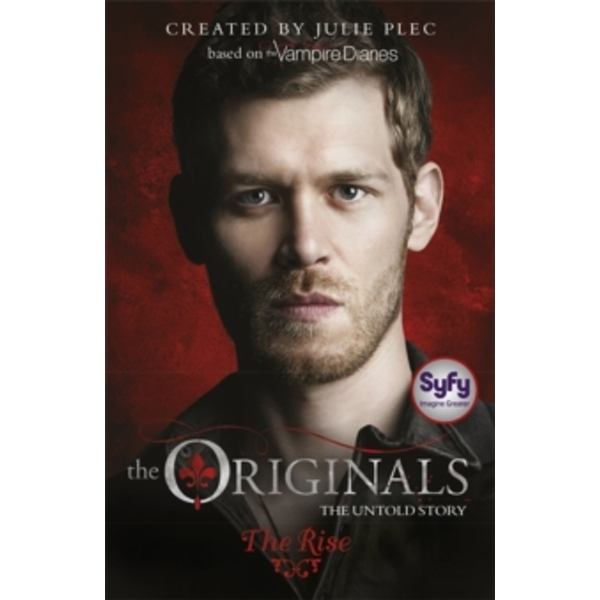 The Originals: The Rise : Book 1
