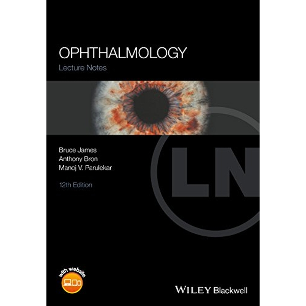 Lecture Notes Ophthalmology by Anthony J. Bron, Manoj V. Parulekar, Bruce James (Paperback, 2016)