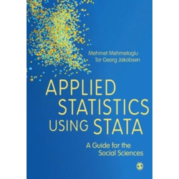 Applied Statistics Using Stata : A Guide for the Social Sciences