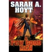 A Few Good Men by Sarah A. Hoyt (Paperback, 2013)