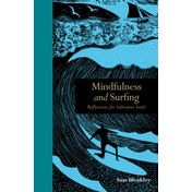 Mindfulness and Surfing: Reflections for Saltwater Souls by Sam Bleakley (Hardback, 2016)