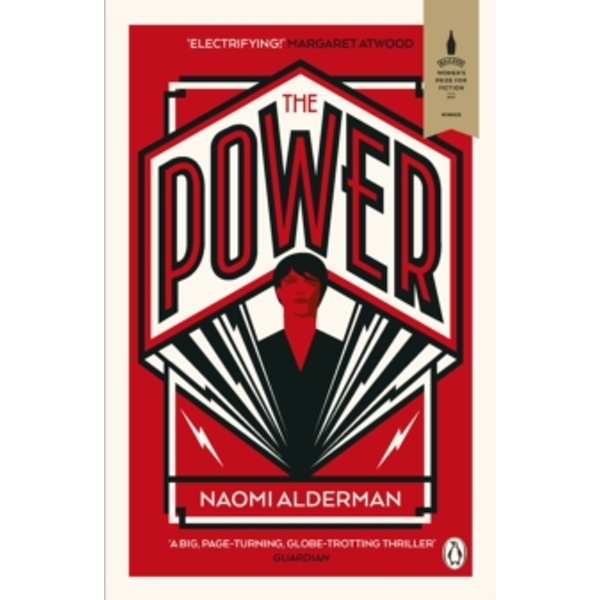 The Power: WINNER OF THE 2017 BAILEYS WOMEN'S PRIZE FOR FICTION by Naomi Alderman (Paperback, 2017)