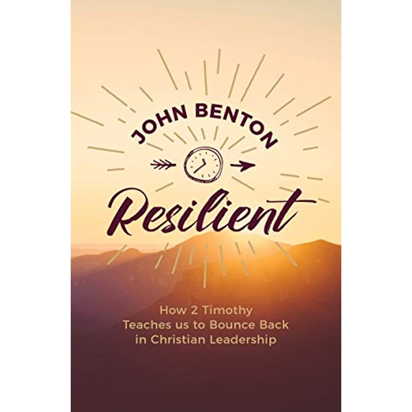 Resilient how 2 Timothy teaches us to bounce back in Christian Leadership Paperback / softback 2018