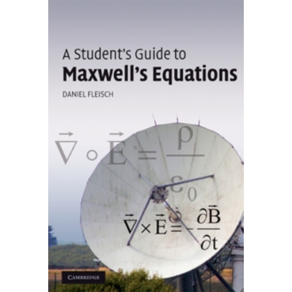 A Student's Guide to Maxwell's Equations by Daniel Fleisch (Paperback, 2008)