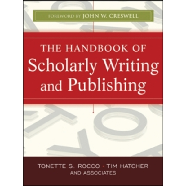 The Handbook of Scholarly Writing and Publishing
