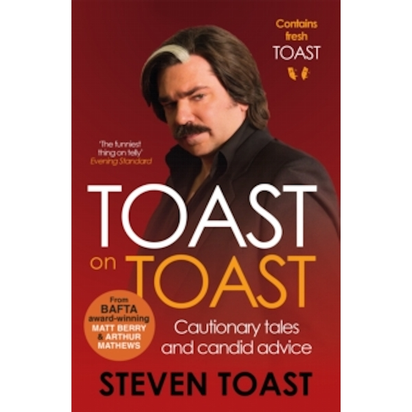 Toast on Toast : Cautionary tales and candid advice