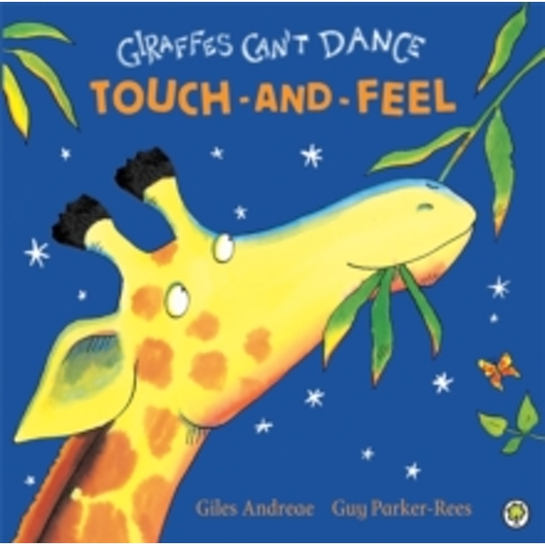 Giraffes Can't Dance : Touch-and-Feel Board Book