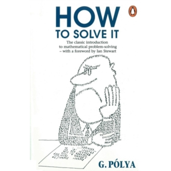 How to Solve it: A New Aspect of Mathematical Method by George Polya (Paperback, 1990)