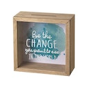 Be The Change Moneybox Frame