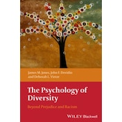 The Psychology of Diversity: Beyond Prejudice and Racism by James M. Jones, John F. Dovidio, Deborah L. Vietze (Paperback, 2013)
