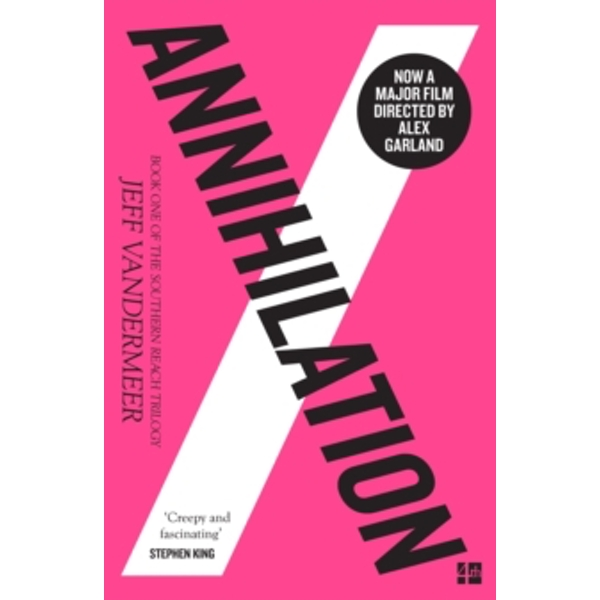 Annihilation : The Thrilling Book Behind the Most Anticipated Film of 2018