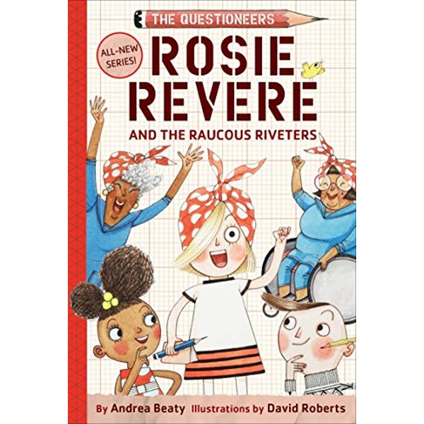 Rosie Revere and the Raucous Riveters  Hardback 2018