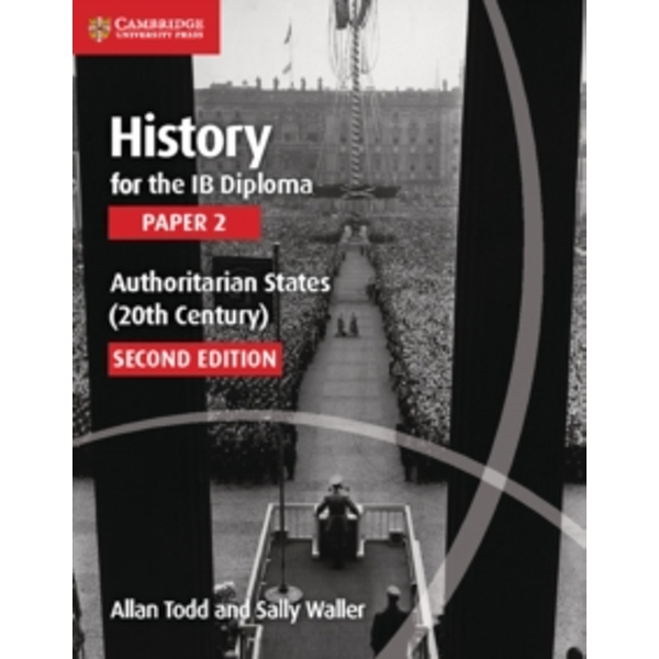 History for the IB Diploma Paper 2 Authoritarian States (20th Century) by Sally Waller, Allan Todd (Paperback, 2015)
