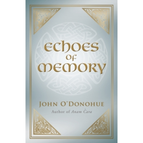 Echoes of Memory by John O'Donohue (Paperback, 2011)