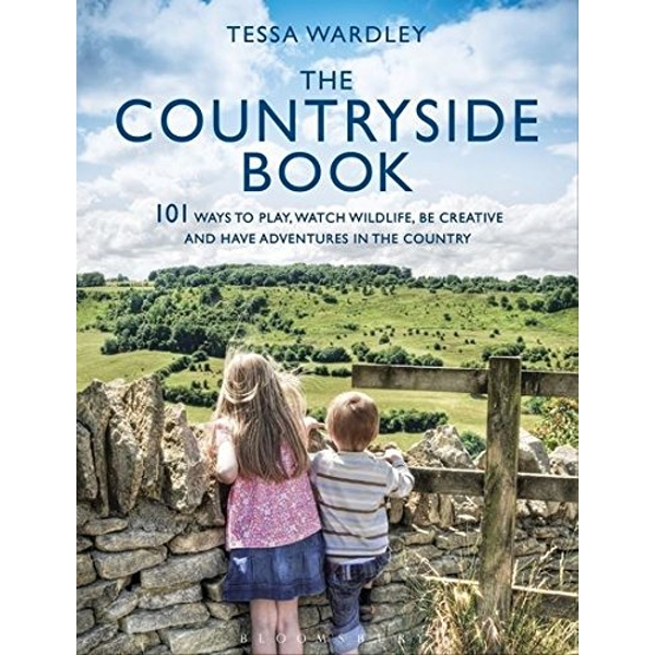 The Countryside Book: 101 Ways to Play, Watch Wildlife, be Creative and Have Adventures in the Country by Tessa Wardley (Paperback, 2015)