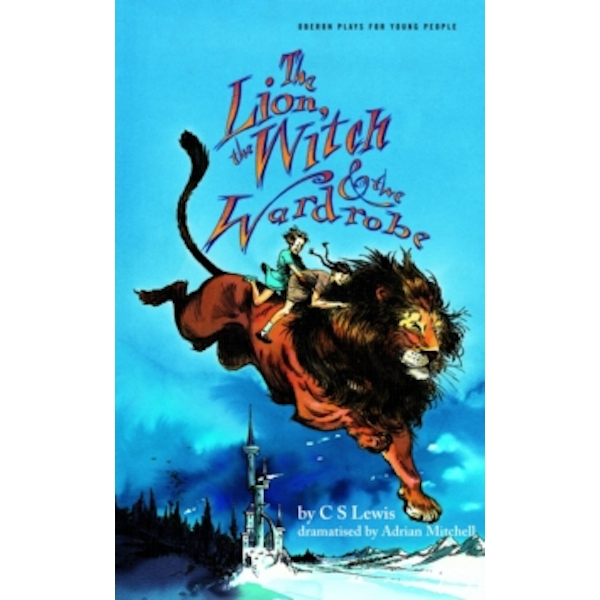 Lion, the Witch & the Wardrobe (Adapted by Adrian Mitchell) by C. S. Lewis, Adrian Mitchell (Paperback, 1998)