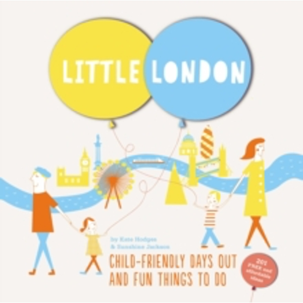 Little London : Child-friendly Days Out and Fun Things To Do