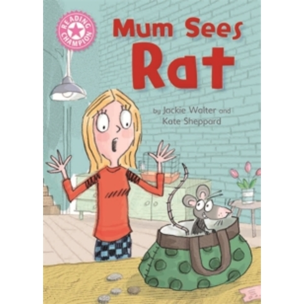 Reading Champion: Mum Sees Rat : Independent Reading Pink 1A