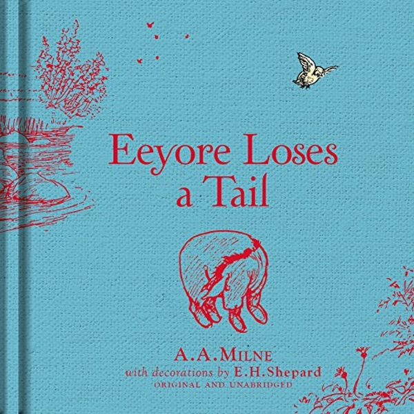 Winnie-the-Pooh: Eeyore Loses a Tail by A. A. Milne (Hardback, 2016)