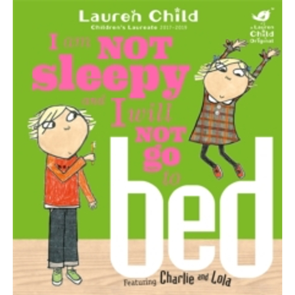 I Am Not Sleepy and I Will Not Go to Bed (Charlie and Lola) Paperback