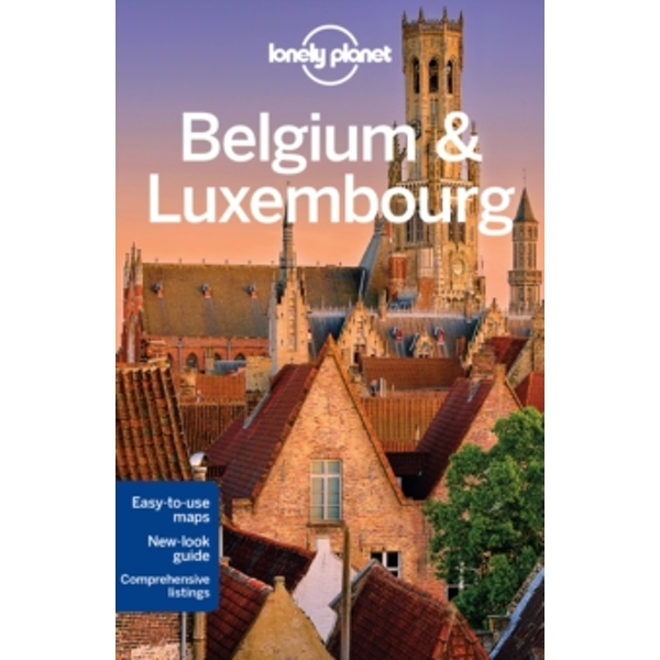 Lonely Planet Belgium & Luxembourg by Lonely Planet, Andy Symington, Helena Smith, Donna Wheeler (Paperback, 2016)