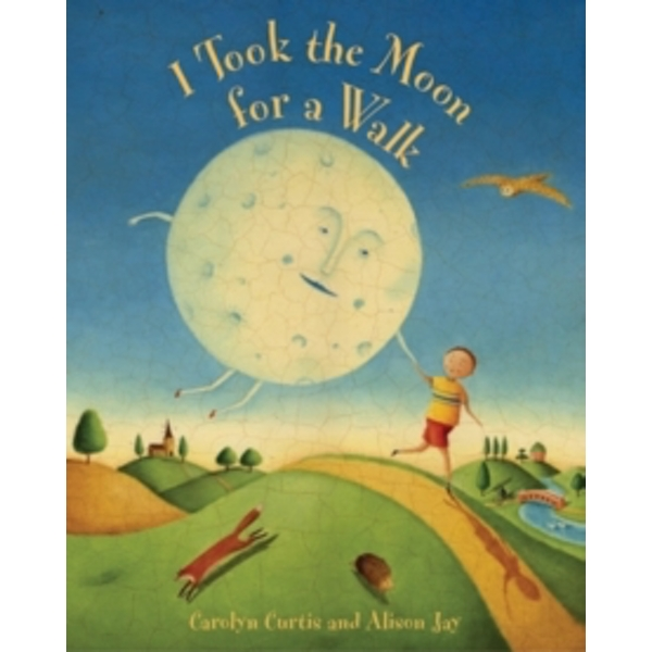I Took the Moon for a Walk by Carolyn Curtis (Paperback, 2005)