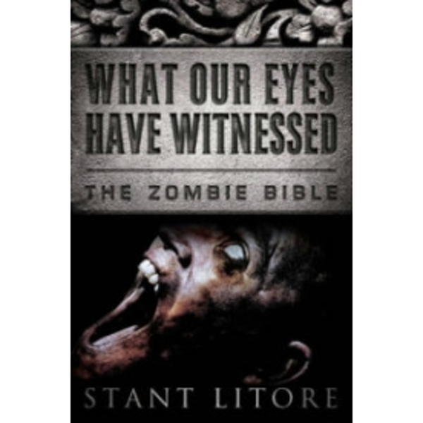 Zombie Bible Book 2: What Our Eyes Have Witnessed