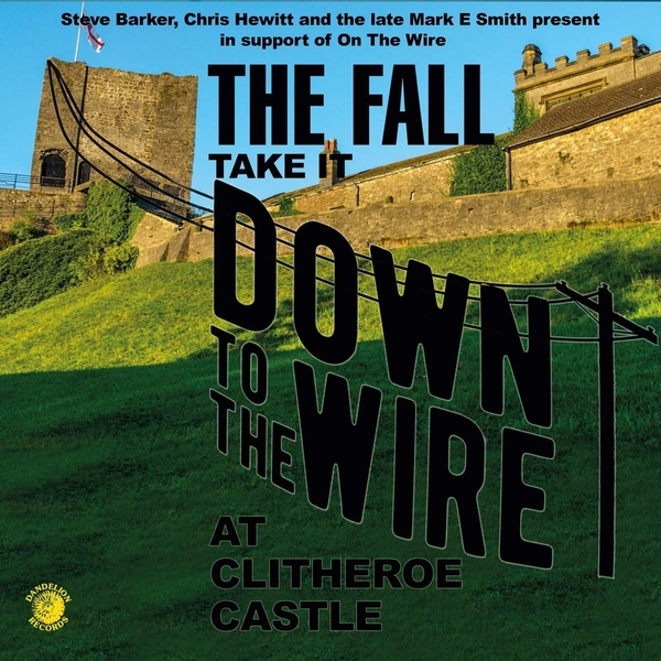 The Fall – Take It Down To The Wire At Clitheroe Castle Vinyl