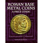Roman Base Metal Coins : A Price Guide Roman Base Metal Pt. 1
