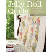Jelly Roll Quilts : Delicious Quilts from the Latest Irresistible Strip Rolls