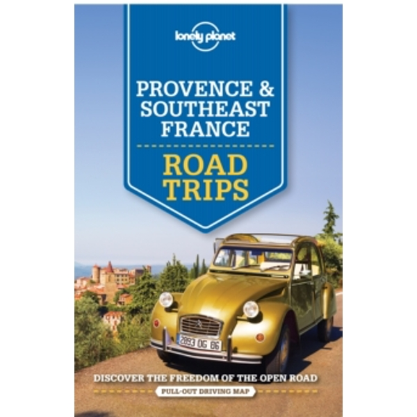 Lonely Planet Provence & Southeast France Road Trips by Gregor Clark, Lonely Planet, Nicola Williams, Oliver Berry, Donna Wheeler, Emilie Filou (Paperback, 2015)