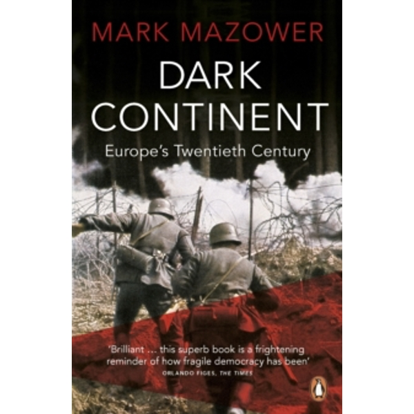 Dark Continent: Europe's Twentieth Century by Mark Mazower (Paperback, 1999)