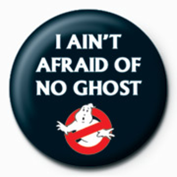 Ghostbusters - I Ain't Afraid Badge