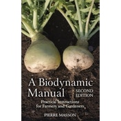 A Biodynamic Manual: Practical Instructions for Farmers and Gardeners by Pierre Masson (Paperback, 2014)