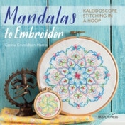 Mandalas to Embroider: Kaleidoscope Stitching in a Hoop by Carina Envoldsen-Harris (Paperback, 2017)