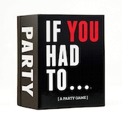 Drunk Stoned Stupid If You Had To... Party Game