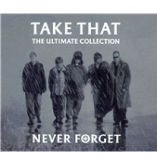Take That Never Forget The Ultimate Collection CD