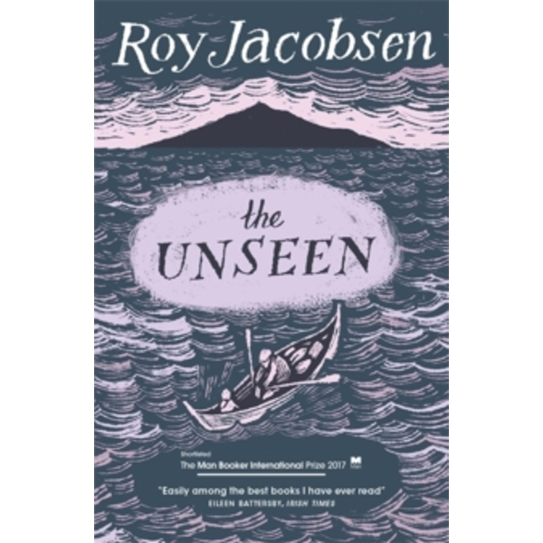 The Unseen: SHORTLISTED FOR THE MAN BOOKER INTERNATIONAL PRIZE 2017 by Roy Jacobsen (Paperback, 2017)