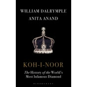Koh-I-Noor : The History of the World's Most Infamous Diamond
