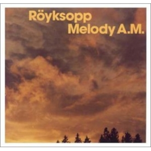 Royksopp - Melody AM CD