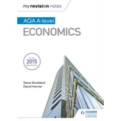 My Revision Notes: AQA A-level Economics by David Horner, Steve Stoddard (Paperback, 2016)