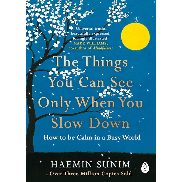 The Things You Can See Only When You Slow Down: How to be Calm in a Busy World Paperback - 8 Feb. 2018