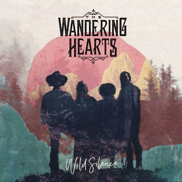 The Wandering Hearts - Wild Silence CD