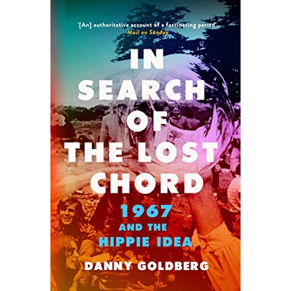 In Search of the Lost Chord 1967 and the Hippie Idea Paperback / softback 2018